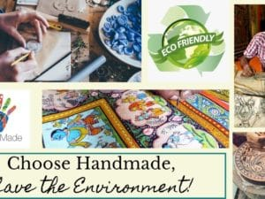 Choose Handmade, Save the Environment!